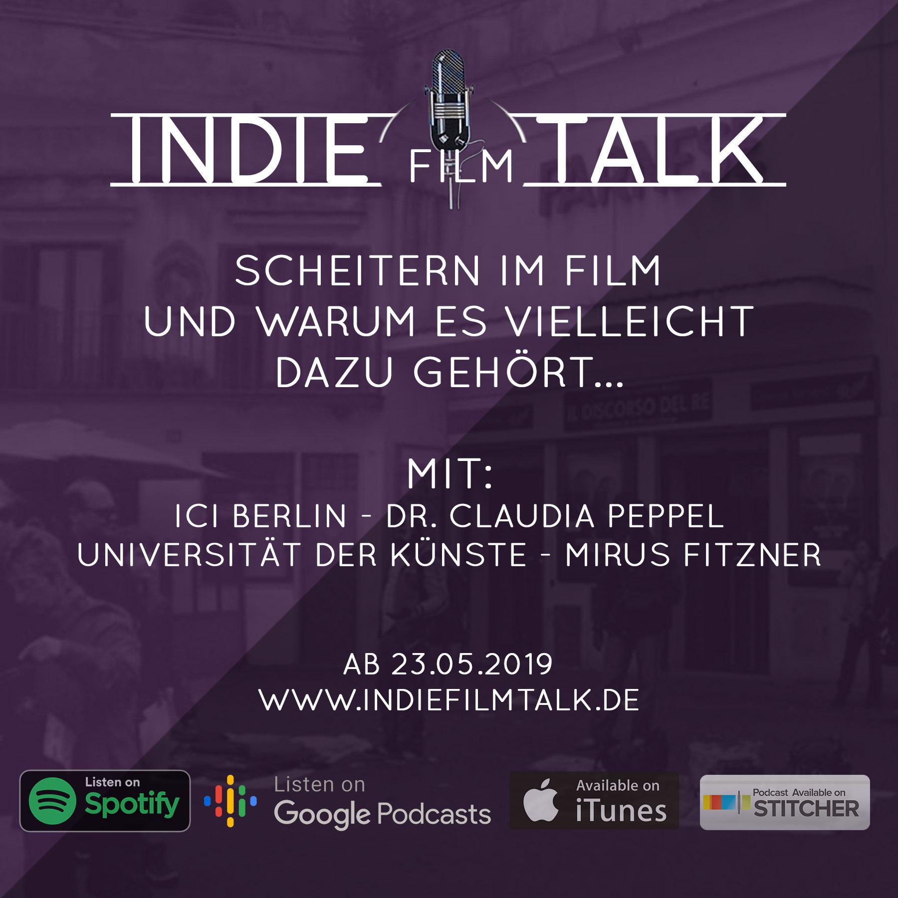 Indiefilmtalk Folge 47 - Der Filmemacher Podcast - Scheitern im Film und warum es vielleicht dazu gehört